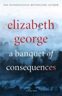 A banquet of consequences av Elizabeth George (Innbundet)
