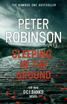 Sleeping in the Ground av Peter Robinson (Innbundet)