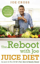 Omslag - The Reboot with Joe Juice Diet - Lose weight, get healthy and feel amazing