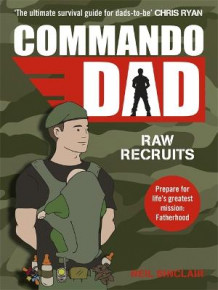 Commando Dad av Neil Sinclair (Heftet)
