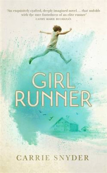 Girl Runner av Carrie Snyder (Innbundet)