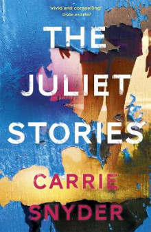 The Juliet Stories av Carrie Snyder (Heftet)