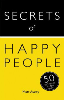 Secrets of Happy People av Matt Avery (Heftet)
