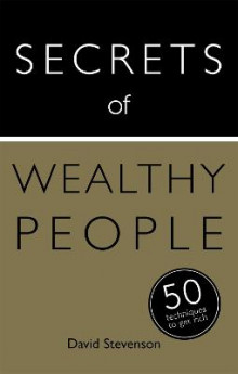 Secrets of Wealthy People: 50 Techniques to Get Rich av David Stevenson (Heftet)
