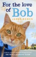 For the Love of Bob av James Bowen (Heftet)