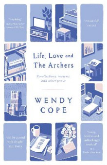 Life, Love and the Archers av Wendy Cope (Heftet)
