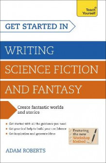 Get Started in Writing Science Fiction and Fantasy av Adam Roberts (Heftet)