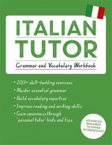 Italian Tutor: Grammar and Vocabulary Workbook (Learn Italian with Teach Yourself) av Maria Guarnieri og Federica Sturani (Heftet)