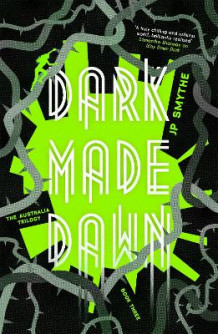 Dark Made Dawn av James P. Smythe (Heftet)