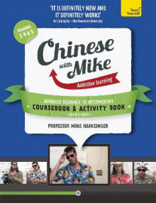 Learn Chinese with Mike Advanced Beginner to Intermediate Coursebook and Activity Book Pack Seasons 3, 4 & 5 av Mike Hainzinger (Blandet mediaprodukt)
