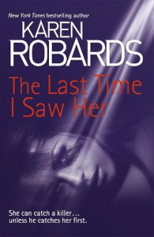 The Last Time I Saw Her av Karen Robards (Heftet)