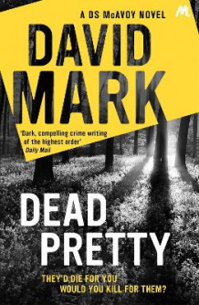 Dead Pretty av David Mark (Heftet)