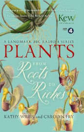 Plants: From Roots to Riches av Kathy Willis (Heftet)