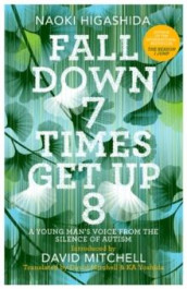 Fall down seven times, get up eight av Naoki Higashida (Innbundet)