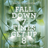 Omslag - Fall Down Seven Times, Get Up Eight: A young man's voice from the silence of autism