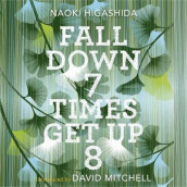 Fall Down Seven Times, Get Up Eight av Naoki Higashida (Lydbok-CD)
