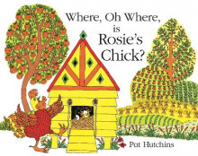 Where, Oh Where is Rosie's Chick? av Pat Hutchins (Innbundet)