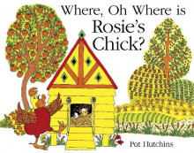 Where, Oh Where, is Rosie's Chick? av Pat Hutchins (Heftet)