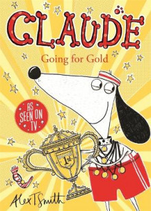 Claude Going for Gold! av Alex T. Smith (Heftet)