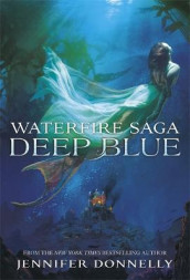 Waterfire Saga: Deep Blue av Jennifer Donnelly (Heftet)
