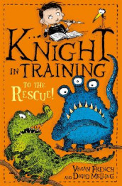 Knight in Training: To the Rescue! av Vivian French (Heftet)