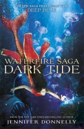 Waterfire Saga: Dark Tide av Jennifer Donnelly (Innbundet)