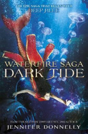 Waterfire Saga: Dark Tide av Jennifer Donnelly (Heftet)