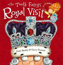 The Tooth Fairy's Royal Visit av Peter Bently (Heftet)
