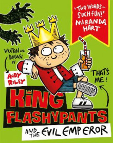 King Flashypants and the Evil Emperor av Andy Riley (Heftet)