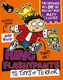 0d01dda3 King Flashypants and the Toys of Terror av Andy Riley (Heftet ...