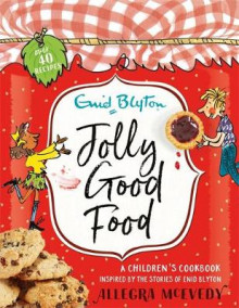 Jolly Good Food av Enid Blyton og Allegra McEvedy (Innbundet)