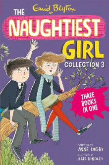 The Naughtiest Girl Collection: Books 8-10 av Enid Blyton og Anne Digby (Heftet)