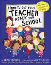How to Get Your Teacher Ready for School av Jean Reagan (Heftet)