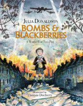 Bombs and Blackberries av Julia Donaldson (Innbundet)