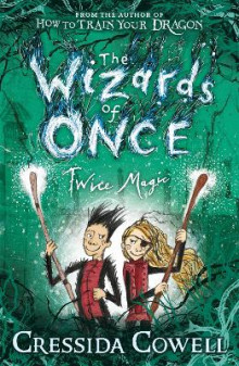 The Wizards of Once: Twice Magic av Cressida Cowell (Heftet)