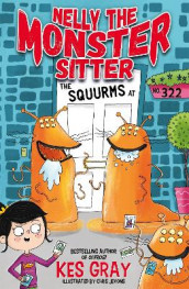 Nelly the Monster Sitter: The Squurms at No. 322 av Kes Gray (Heftet)