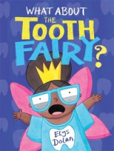 Omslag - What About The Tooth Fairy?