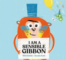 I Am A Sensible Gibbon av Will Mabbitt (Innbundet)