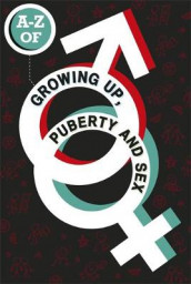 The A-Z of Growing Up, Puberty and Sex av Lesley De Meza og Stephen De Silva (Innbundet)