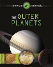 Space Travel Guides: The Outer Planets av Giles Sparrow (Heftet)