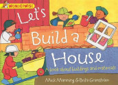 Wonderwise: Let's Build a House: a book about buildings and materials av Mick Manning (Heftet)