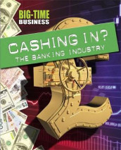 Big-Time Business: Cashing In?: The Banking Industry av Sarah Levete (Innbundet)