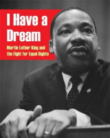 Omslag - I Have a Dream: Martin Luther King and the Fight for Equal Rights