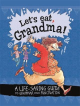 Omslag - Let's Eat Grandma! A Life-Saving Guide to Grammar and Punctuation