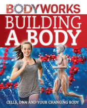 BodyWorks: Building a Body: Cells, DNA and Your Changing Body av Thomas Canavan (Innbundet)
