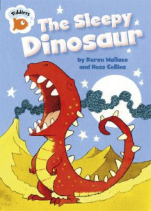 The Sleepy Dinosaur av Karen Wallace (Heftet)