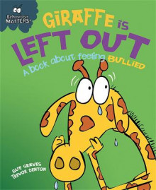 Giraffe is Left Out - A Book About Feeling Bullied av Sue Graves (Heftet)