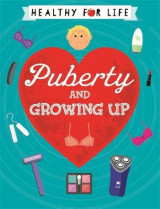 Omslag - Healthy for Life: Puberty and Growing Up