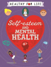 Healthy for Life: Self-esteem and Mental Health av Anna Claybourne (Heftet)