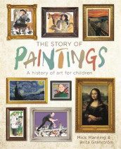 The Story of Paintings av Mick Manning (Innbundet)